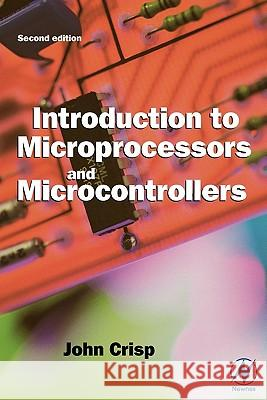 Introduction to Microprocessors and Microcontrollers John Crisp 9780750659895 Newnes - książka