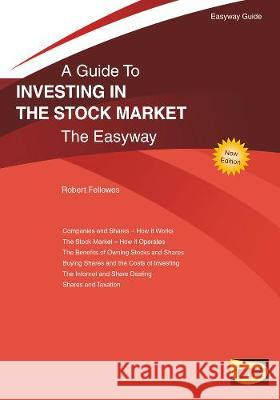 Investing In The Stock Market Robert Fellowes 9781847169013 Easyway Guides - książka