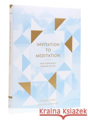 Invitation to Meditation: How to Find Peace Wherever You Are Howard Cohn 9781452144344 Chronicle Books - książka