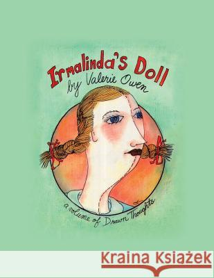 Irmalinda's Doll: A Volume of Drawn Thoughts Valerie Owen 9781504971010 Authorhouse - książka