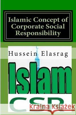 Islamic Concept of Corporate Social Responsibility Hussein Elasrag 9781727707458 Createspace Independent Publishing Platform - książka