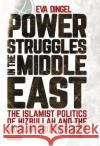 Islamist Politics in Egypt and Lebanon: The Struggle for Power of Hizbullah and the Muslim Brotherhood