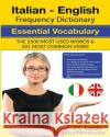 Italian English Frequency Dictionary - Essential Vocabulary: 2500 Most Used Words & 421 Most Common Verbs J. L. Laide 9781539909187 Createspace Independent Publishing Platform