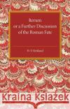 Iterum: Or a Further Discussion of the Roman Fate W. E. Heitland 9781316633250 Cambridge University Press