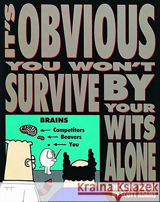 It's Obvious You Won't Survive by Your Wits Alone Scott Adams Adams 9780836204155 Andrews McMeel Publishing - książka