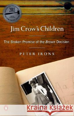 Jim Crow's Children: The Broken Promise of the Brown Decision Peter H. Irons 9780142003756 Penguin Books - książka