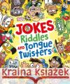 Jokes, Riddles and Tongue Twisters Chuck Whelon 9781784289393 Arcturus Publishing