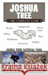 Joshua Tree: The Complete Guide: Joshua Tree National Park James Kaiser 9781940754208 Destination Press