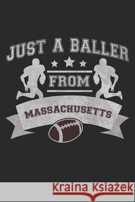 Just a Baller from Massachusetts Football Journal Just a. Baller Journals 9781726773041 Independently Published - książka