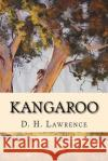 Kangaroo D. H. Lawrence 9781543248371 Createspace Independent Publishing Platform