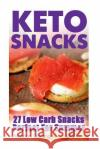 Keto Snacks: 27 Low Carb Snacks Perfect for Summer Madison Garland 9781546940975 Createspace Independent Publishing Platform