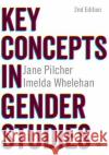 Key Concepts in Gender Studies Jane Pilcher Imelda Whelehan 9781446260296 Sage Publications Ltd