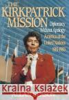 Kirkpatrick Mission (Diplomacy Wo Apology AME at the United Nations 1981 to 85 Allan Gerson 9780029116111 Free Press