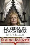 La Reina de Los Caribes (Spanish Edition) Emilio Salgari 9781543252057 Createspace Independent Publishing Platform