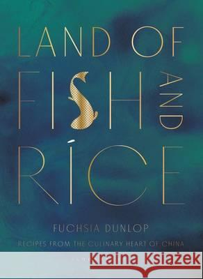 Land of Fish and Rice Fuchsia Dunlop 9781408802519 Bloomsbury Publishing - książka