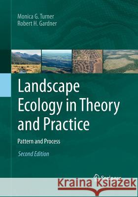 Landscape Ecology in Theory and Practice: Pattern and Process Monica G. Turner Robert H. Gardner 9781493938186 Springer - książka