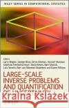 Large-Scale Inverse Problems and Quantification of Uncertainty Lorenz Biegler George Biros Omar Ghattas 9780470697436