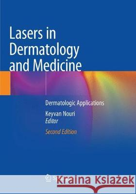 Lasers in Dermatology and Medicine : Dermatologic Applications Keyvan Nouri 9783030094065 Springer - książka