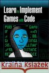 Learn to Implement Games with Code John M. Quick 9781498753388 AK Peters