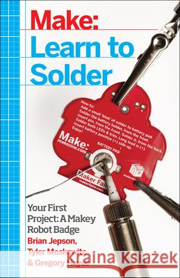 Learn to Solder : Tools and Techniques for Assembling Electronics Brian Jesper 9781449337247  - książka
