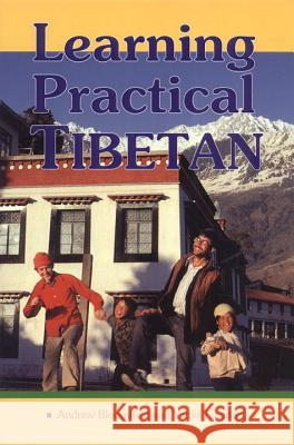 Learning Practical Tibetan Andrew Bloomfield Yanki Tshering Yanki Tsering 9781559390989 Snow Lion Publications - książka
