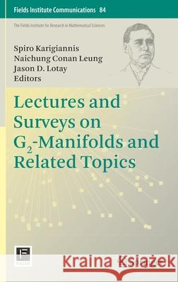 Lectures and Surveys on G2-Manifolds and Related Topics Spiro Karigiannis Naichung Cona Jason D. Lotay 9781071605769 Springer - książka
