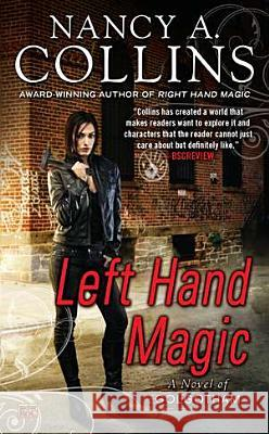 Left Hand Magic: A Novel of Golgotham Nancy A. Collins 9780451464309 Roc - książka