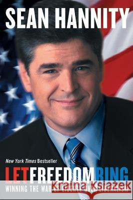 Let Freedom Ring: Winning the War of Liberty Over Liberalism Sean Hannity 9780060735654 ReganBooks - książka