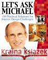 Lets Ask Michael: 100 Practical Solutions for Design Challenges