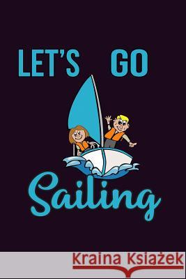 Let's Go sailing: With a matte, full-color soft cover, this Bucket List Journal is the ideal size 6x9 inch, 90 pages cream colored pages Books by 3a 9781081080358 Independently Published - książka