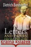 Letters and Papers from Prison  Bonhoeffer, Dietrich 9780334055082