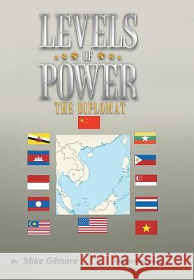 Levels of Power : The Diplomat Mike Gilmore 9781491866603 Authorhouse - książka