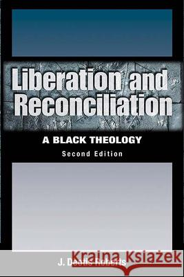 Liberation and Reconciliation J. Deotis Roberts 9780664229658 Westminster John Knox Press - książka