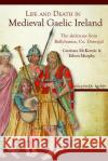 Life and Death in Medieval Gaelic Ireland: The Skeletons from Ballyhanna, Co. Donegal  9781846823305 Four Courts Press