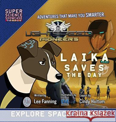 Lightspeed Pioneers: Laika Saves the Day (Super Science Showcase) Lee Fanning Minds Eye Creative Cindy Holtom 9781949561036 Wonder Mill Cosmos - książka