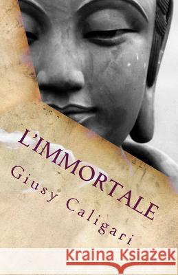 L'Immortale: Racconti Giusy Caligari 9781499111927 Createspace - książka