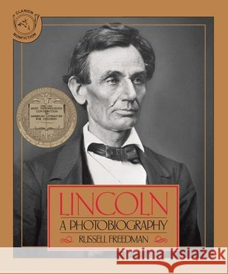 Lincoln: A Photobiography Russell Freedman 9780395518489 Clarion Books - książka