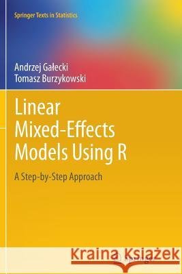 Linear Mixed-Effects Models Using R : A Step-by-Step Approach Andrzej G Tomasz Burzykowski 9781489996671 Springer - książka