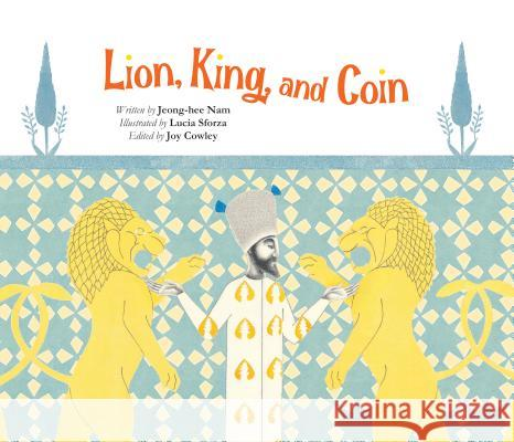 Lion, King, and Coin Jeong-Hee Nam Lucia Sforza Joy Cowley 9780802854759 Eerdmans Books for Young Readers - książka