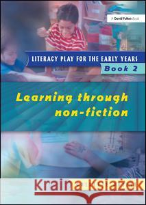 Literacy Play for the Early Years Book 2: Learning Through Non Fiction Collette Drifte 9781138420441 Taylor and Francis - książka