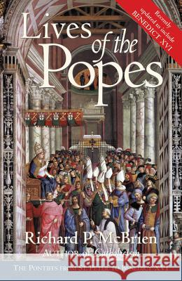 Lives of the Popes - Reissue: The Pontiffs from St. Peter to Benedict XVI Richard P. McBrien 9780060878078 HarperOne - książka