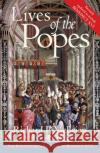 Lives of the Popes: The Pontiffs from St. Peter to Benedict XVI