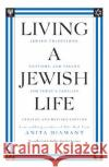 Living a Jewish Life: Jewish Traditions, Customs, and Values for Todays Families
