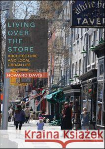 Living Over the Store : Architecture and Local Urban Life Howard Davis 9780415783170  - książka
