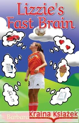 Lizzie's Fast Brain Barbara N. Clark 9781952894121 Pen It! Publications, LLC - książka