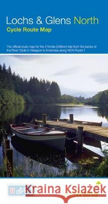 Lochs and Glens North: The official route map for the 215 mile ride from the banks of the River Clyde to Inverness Sustrans   9781910845479 Sustrans - książka
