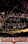 Locus Solus Raymond Roussel Rupert Copeland Cunningham 9780811226455 New Directions Publishing Corporation