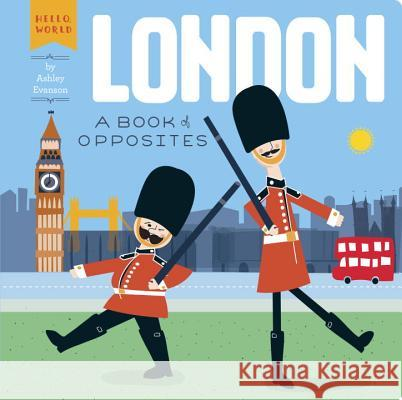 London: A Book of Opposites Ashley Evanson Ashley Evanson 9780448489162 Grosset & Dunlap - książka
