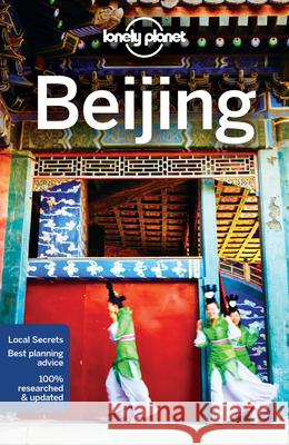 Lonely Planet Beijing Lonely Planet 9781786575203 Lonely Planet - książka