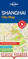 Lonely Planet Shanghaicity Map Lonely Planet 9781786575050 Lonely Planet